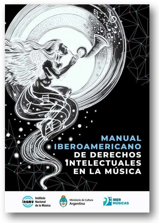 Manual Iberoamericano de Derechos Intelectuales en la Música - INAMU - Instituto Nacional de la Música